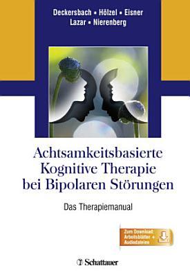 Achtsamkeitsbasierte Kognitive Therapie bei Bipolaren St  rungen PDF