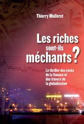 Les riches sont-ils méchants?: Le thriller des excès de la finance et des travers de la globalisation