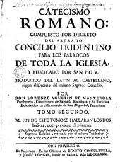 Catecismo romano, 2: compuesto por decreto del sagrado Concilio Tridentino, para los parrocos de toda la Iglesia