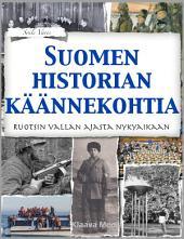 Suomen historian käännekohtia: Ruotsin vallan ajasta nykyaikaan