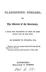 Gladdening streams; or, The waters of the sanctuary, a book for each Lord's day of the year