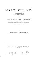 Mary Stuart  a Narrative of the First Eighteen Years of Her Life  Principally from Original Documents PDF