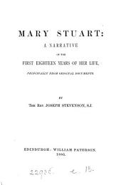 Mary Stuart: a narrative of the first eighteen years of her life