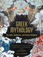 Greek Mythology  The Gods  Goddesses  and Heroes Handbook PDF
