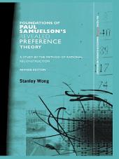 Foundations of Paul Samuelson's Revealed Preference Theory: A study by the method of rational reconstruction, Edition 2