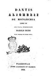 Opere minori di Dante Alighieri: 3.1 Dantis Aligherii De Monarchia Libri 3. 3.1