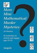 More Mini Mathematical Murder Mysteries