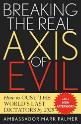 Breaking The Real Axis Of Evil Book PDF