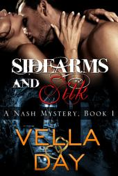 Sidearms and Silk: A quirky romantic suspense