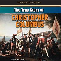 The True Story of Christopher Columbus PDF
