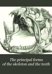 The Principal Forms of the Skeleton and the Teeth as the Basis for a System of Natural History and Comparative Anatomy