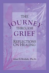 The Journey Through Grief: Reflections on Healing, Edition 2