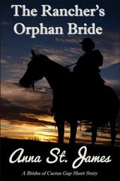 The Rancher's Orphan Bride: A Historical Western Short Story