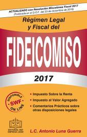 REGIMEN LEGAL Y FISCAL DEL FIDEICOMISO 2017