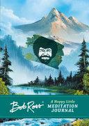Bob Ross: A Happy Little Meditation Journal