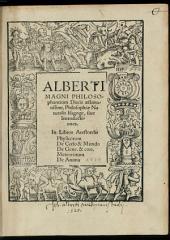 Alberti Magni ... Philosophiae naturalis isagoge, sive introductiones in libros Aristotelis Physicorum De coelo & mundo De gene. & corr. Meteororum De Anima