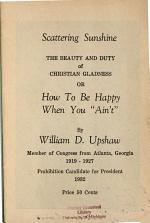 Scattering Sunshine, the Beauty and Duty of Christian Gladness Or how to be Happy when You