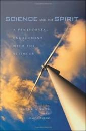 Science and the Spirit: A Pentecostal Engagement with the Sciences
