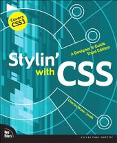 Stylin' with CSS: A Designer's Guide, Edition 3
