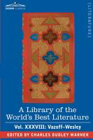 A Library of the World s Best Literature   Ancient and Modern   Vol XXXVIII  Forty Five Volumes   Vazoff Wesley PDF