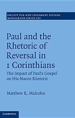 Paul and the Rhetoric of Reversal in 1 Corinthians  Volume 155 PDF