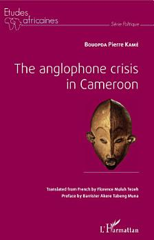 The anglophone crisis in Cameroon PDF