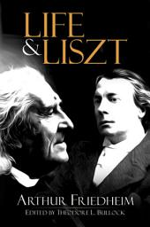 Life and Liszt: The Recollections of a Concert Pianist