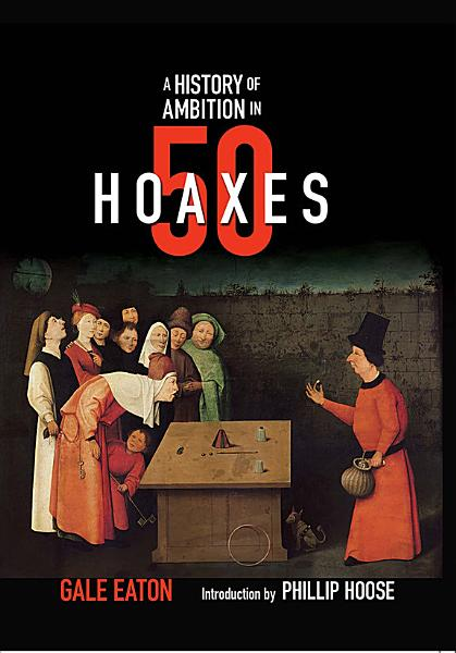Download A History of Ambition in 50 Hoaxes  History in 50  Book