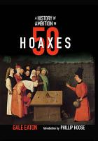 A History of Ambition in 50 Hoaxes  History in 50  PDF