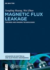Magnetic Flux Leakage: Theories and Imaging Technologies