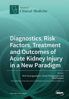 Diagnostics  Risk Factors  Treatment and Outcomes of Acute Kidney Injury in a New Paradigm PDF