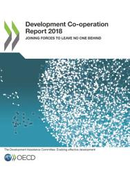 Development Co-operation Report 2018 Joining Forces to Leave No One Behind