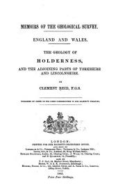 The Geology of Holderness, and the Adjoining Parts of Yorkshire and Lincolnshire