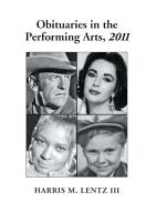 Obituaries in the Performing Arts  2011 PDF