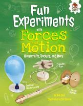 Fun Experiments with Forces and Motion: Hovercrafts, Rockets, and More