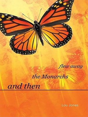 And Then the Monarchs Flew Away PDF