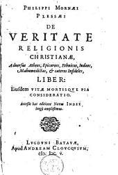 De veritate religionis christianae liber. Ejusdem vitae mortisque pia consideratio