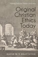 Original Christian Ethics Today PDF