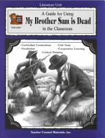 A Guide for Using My Brother Sam Is Dead in the Classroom PDF