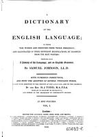 A Dictionary Of The English Language  In Which The Words Are Deduced From Their Originals  And Illustrated In Their Different Significations  By Examples From The Best Writers  Together With A History of the Language  and an English Grammar PDF