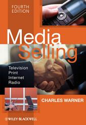 Media Selling: Television, Print, Internet, Radio, Edition 4