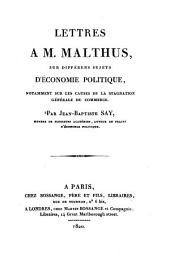Lettres à M. Malthus: sur différens sujets d'economie politique ...