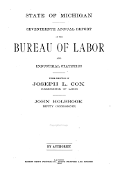 Annual Report of the Bureau of Labor and Industrial Statistics: Issue 17