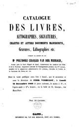 Catalogue des livres, autographes, signatures, chartes et autres documents manuscrits, gravures, lithographies etc. formant le cabinet de feu Mr Polydore Charles Van der Meersch