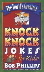 The World S Greatest Knock Knock Jokes For Kids Book PDF