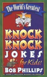 The World S Greatest Knock Knock Jokes For Kids