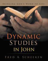 Dynamic Studies in John: Bringing God's Word to Life