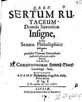 Sertum rutaceum Domus Saxonicae insigne, incluto senatu philosophico suffragante
