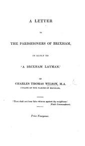 A letter to the parishioners of Brixham, in reply to 'A Brixham Layman.'.