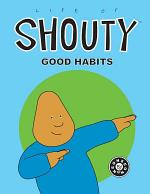 Life of Shouty